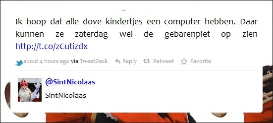 Ik hoop dat alle dove kindertjes een computer hebben. Daar kunnen ze zaterdag wel de gebarenpiet op zien http://t.co/zCutizdx